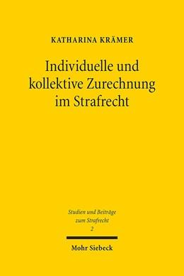 Abbildung von Krämer | Individuelle und kollektive Zurechnung im Strafrecht | 2015 | 2