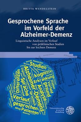Abbildung von Wendelstein | Gesprochene Sprache im Vorfeld der Alzheimer-Demenz | 2016 | Linguistische Analysen im Verl...
