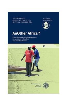 Abbildung von Domdey / Drews-Sylla / Golabek   AnOther Africa?   2017   (Post-)Koloniale Afrikaimagina...   23