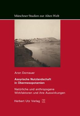 Abbildung von Dornauer | Assyrische Nutzlandschaft in Obermesopotamien | 2016 | Natürliche und anthropogene Wi... | 12