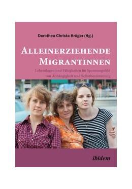Abbildung von Krüger | Alleinerziehende Migrantinnen. | 1. Auflage | 2016 | beck-shop.de