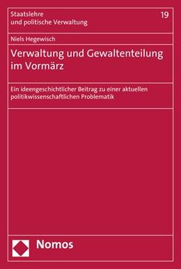 Abbildung von Hegewisch   Verwaltung und Gewaltenteilung im Vormärz   1. Auflage   2016   19   beck-shop.de
