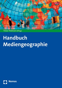 Abbildung von Thielmann | Mediengeographie | 2020 | Handbuch für Wissenschaft und ...
