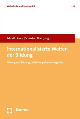 Abbildung von Schmid / Amos / Schrader / Thiel (Hrsg.) | Internationalisierte Welten der Bildung | 2016 | Bildung und Bildungspolitik im... | 16