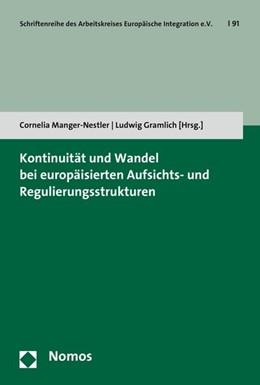 Abbildung von Manger-Nestler / Gramlich   Kontinuität und Wandel bei europäisierten Aufsichts- und Regulierungsstrukturen   2016   91