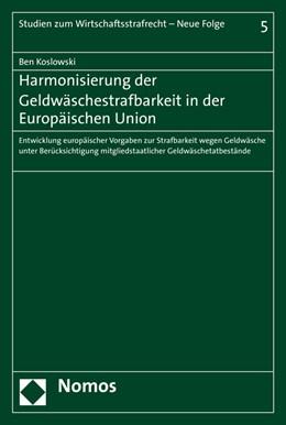Abbildung von Koslowski | Harmonisierung der Geldwäschestrafbarkeit in der Europäischen Union | 2016 | Entwicklung europäischer Vorga... | 5
