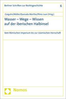 Abbildung von Czeguhn / Möller | Wasser - Wege - Wissen auf der iberischen Halbinsel | 1. Auflage | 2016 | 6 | beck-shop.de