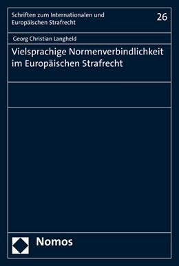 Abbildung von Langheld   Vielsprachige Normenverbindlichkeit im Europäischen Strafrecht   2016   26