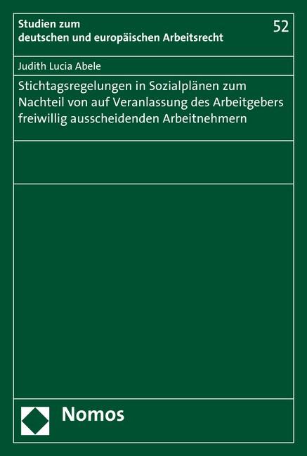 Stichtagsregelungen in Sozialplänen zum Nachteil von auf Veranlassung des Arbeitgebers freiwillig ausscheidenden Arbeitnehmern | Abele, 2016 | Buch (Cover)