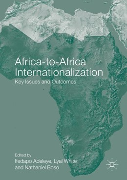 Abbildung von Adeleye / White / Boso | Africa-to-Africa Internationalization | 1st ed. 2016 | 2016 | Key Issues and Outcomes
