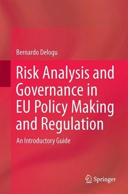 Abbildung von Delogu | Risk Analysis and Governance in EU Policy Making and Regulation | 1. Auflage | 2016 | beck-shop.de