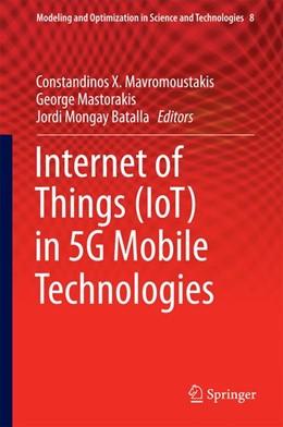 Abbildung von Mavromoustakis / Mastorakis / Batalla   Internet of Things (IoT) in 5G Mobile Technologies   1st ed. 2016   2016   8