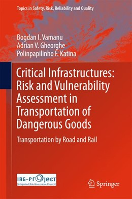 Abbildung von Vamanu / Gheorghe / Katina | Critical Infrastructures: Risk and Vulnerability Assessment in Transportation of Dangerous Goods | 1st ed. 2016 | 2016 | Transportation by Road and Rai... | 31