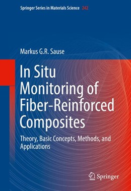 Abbildung von Sause | In Situ Monitoring of Fiber-Reinforced Composites | 1st ed. 2016 | 2016 | Theory, Basic Concepts, Method... | 242