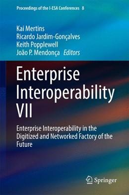 Abbildung von Mertins / Jardim-Gonçalves / Popplewell / Mendonça   Enterprise Interoperability VII   1st ed. 2016   2016   Enterprise Interoperability in...   8