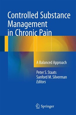 Abbildung von Staats / Silverman | Controlled Substance Management in Chronic Pain | 1st ed. 2016 | 2016 | A Balanced Approach