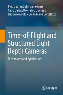 Abbildung von Zanuttigh / Marin / Dal Mutto | Time-of-Flight and Structured Light Depth Cameras | 1st ed. 2016 | 2016 | Technology and Applications