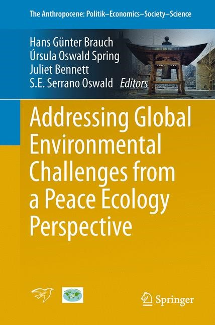 Addressing Global Environmental Challenges from a Peace Ecology Perspective | Brauch / Oswald Spring / Bennett / Serrano Oswald | 1st ed. 2016, 2016 | Buch (Cover)