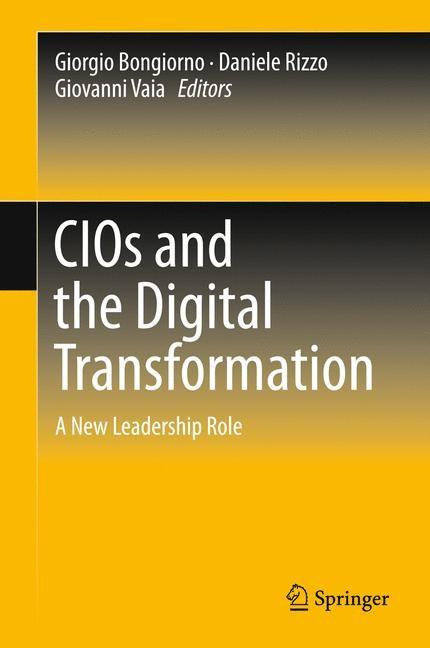 Abbildung von Bongiorno / Rizzo / Vaia   CIOs and the Digital Transformation   1st ed. 2018   2017