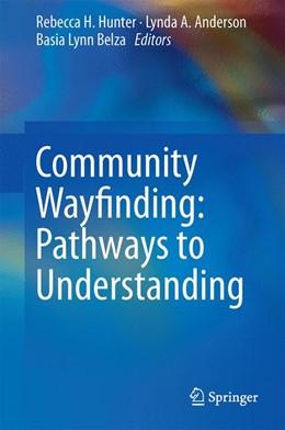 Abbildung von Hunter / Anderson | Community Wayfinding: Pathways to Understanding | 1. Auflage | 2016 | beck-shop.de