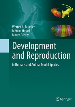 Abbildung von Mueller / Hassel / Grealy | Development and Reproduction in Humans and Animal Model Species | 2015 | 2015