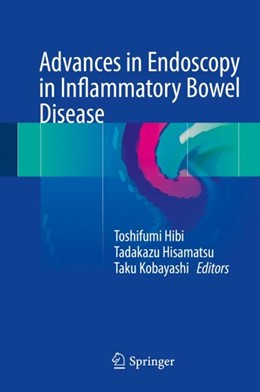 Abbildung von Hibi / Hisamatsu / Kobayashi   Advances in Endoscopy in Inflammatory Bowel Disease   1st ed. 2018   2017
