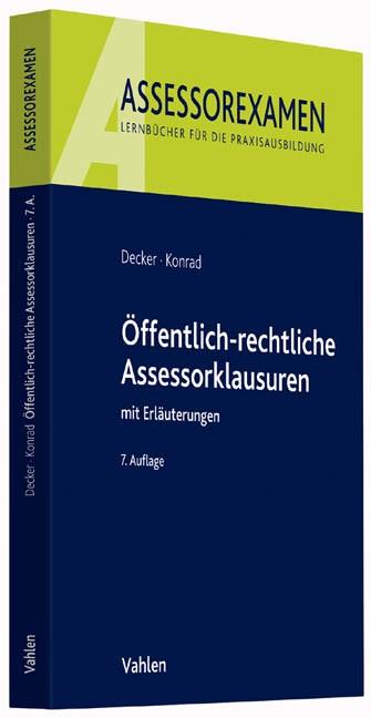 Öffentlich-rechtliche Assessorklausuren | Decker / Konrad | 7., neu bearbeitete Auflage, 2017 | Buch (Cover)