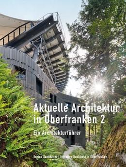 Abbildung von Santifaller | Aktuelle Architektur in Oberfranken 2 | 2016 | Ein Architekturführer