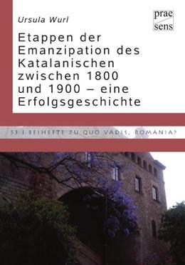 Abbildung von Wurl | Etappen der Emanzipation des Katalanischen zwischen 1800 und 1900 - eine Erfolgsgeschichte | 2016 | Die der katalanischen Sprache ...