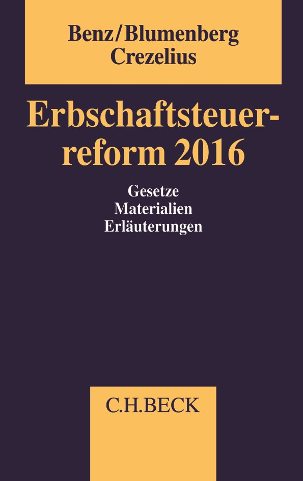 Erbschaftsteuerreform 2016 | Benz / Blumenberg / Crezelius, 2017 | Buch (Cover)