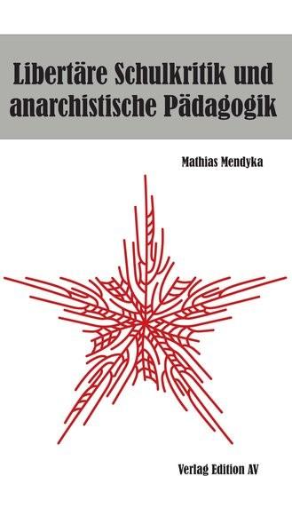 Abbildung von Mendyka | Libertäre Schulkritik und anarchistische Pädagogik | 2016
