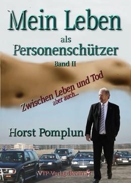 Abbildung von Pomplun | Mein Leben als Personenschützer - Auf Leben und Tod | 2016 | Band 2