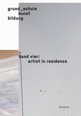 Abbildung von Winderlich | grund_schule kunst bildung 04 | 2017 | band vier: artist in residence