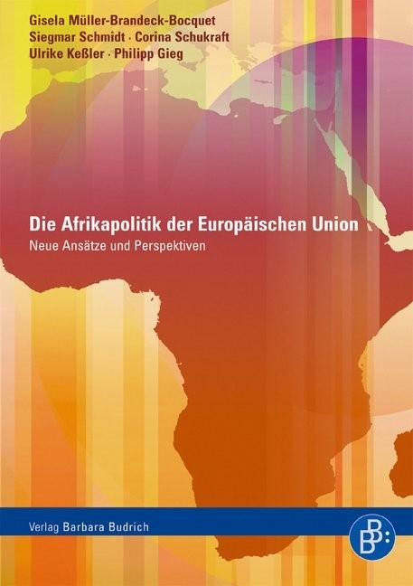 Die Afrikapolitik der Europäischen Union   Müller-Brandeck-Bocquet / Schmidt / Schukraft   1., Aufl., 2007   Buch (Cover)