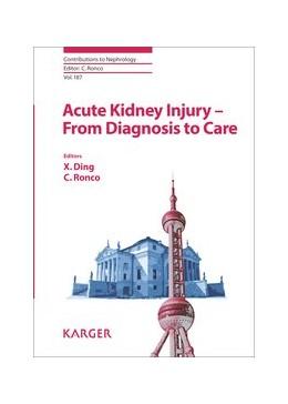 Abbildung von Ding / Ronco | Acute Kidney Injury - From Diagnosis to Care | 1. Auflage | 2016 | beck-shop.de