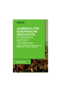 Abbildung von Rudolph / Metzig | Material Culture in Modern Diplomacy from the 15th to the 20th Century | 1. Auflage | 2016 | beck-shop.de