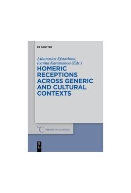 Abbildung von Efstathiou / Karamanou | Homeric Receptions Across Generic and Cultural Contexts | 1. Auflage | 2016 | 37 | beck-shop.de