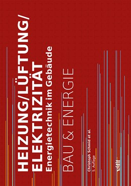 Abbildung von Schmid | Heizung/Lüftung/Elektrizität | 5., vollständig überarbeitete und aktualisierte Auflage 2016 | 2016 | Energietechnik im Gebäude