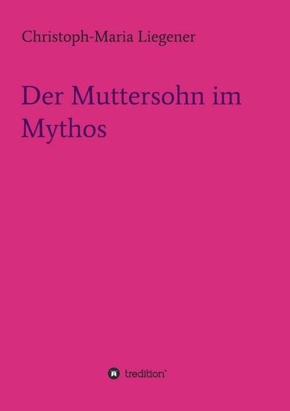 Der Muttersohn im Mythos   Liegener, 2016   Buch (Cover)