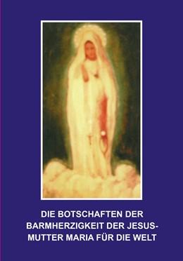 Abbildung von Homm | Die Botschaften der Barmherzigkeit der Jesusmutter Maria für die Welt | 2016