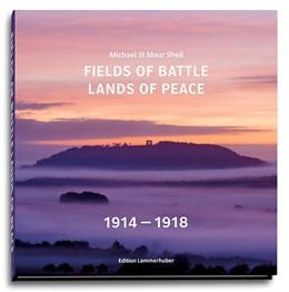 Abbildung von Sheil | Fields of Battle - Lands of Peace 1914 - 1918 | 1. Auflage | 2016 | beck-shop.de