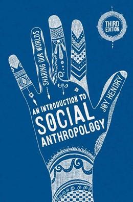 Abbildung von Hendry | An Introduction to Social Anthropology | 3. Auflage | 2016 | beck-shop.de