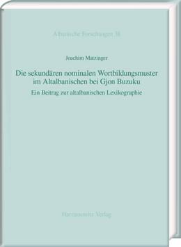 Abbildung von Matzinger | Die sekundären nominalen Wortbildungsmuster im Altalbanischen bei Gjon Buzuku | 2016 | Ein Beitrag zur altalbanischen...