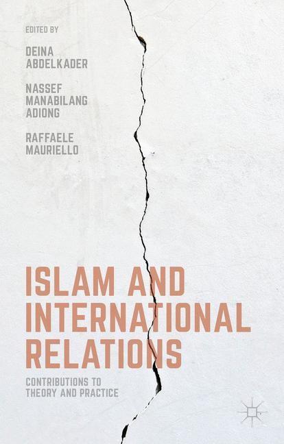 Abbildung von Adiong / Mauriello / Abdelkader   Islam and International Relations   1st ed. 2016   2016