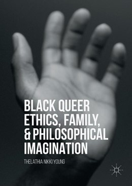 Abbildung von Young   Black Queer Ethics, Family, and Philosophical Imagination   1st ed. 2016   2016