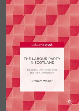 Abbildung von Walker | The Labour Party in Scotland | 1. Auflage | 2016 | beck-shop.de