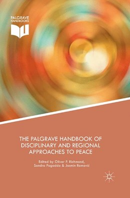 Abbildung von Richmond / Pogodda / Ramovic | The Palgrave Handbook of Disciplinary and Regional Approaches to Peace | 1st ed. 2016 | 2016