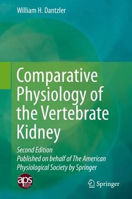 Abbildung von Dantzler | Comparative Physiology of the Vertebrate Kidney | 2. Auflage | 2016 | beck-shop.de