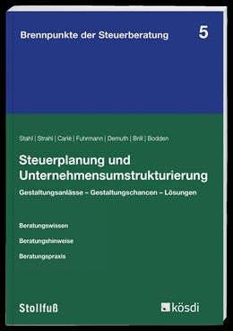 Abbildung von Stahl / Strahl / Carlé u.a. | Steuerplanung und Unternehmensumstrukturierung | 2016 | Gestaltungsanlässe - Gestaltun... | Band 5