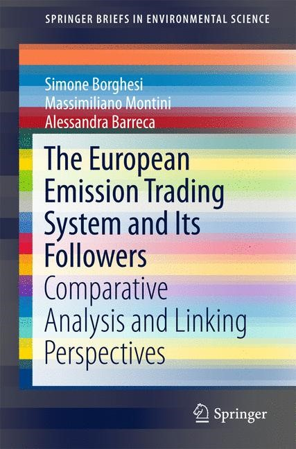 The European Emission Trading System and Its Followers | Borghesi / Barreca / Montini | 1st ed. 2016, 2016 | Buch (Cover)